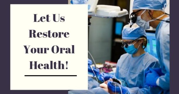 Let Us Restore Your Oral Health
